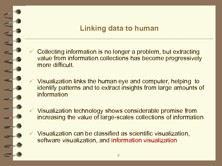 Linking data to human ü Collecting information is no longer a problem, but extracting