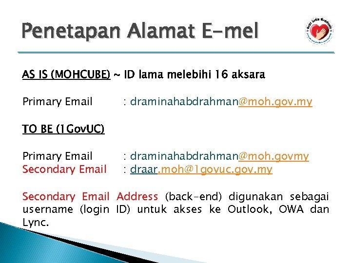 Penetapan Alamat E-mel AS IS (MOHCUBE) ~ ID lama melebihi 16 aksara Primary Email