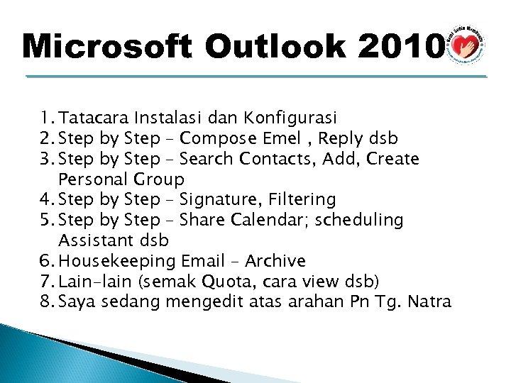 Microsoft Outlook 2010 1. Tatacara Instalasi dan Konfigurasi 2. Step by Step – Compose