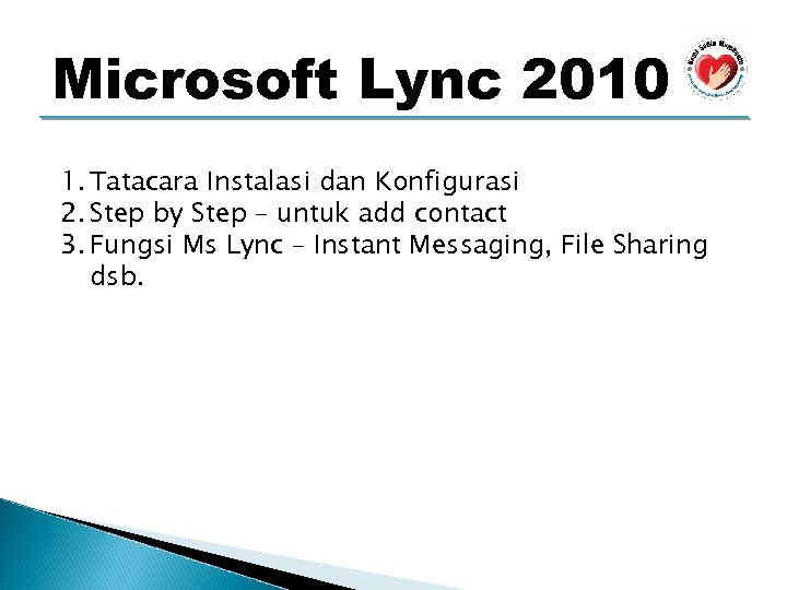 Microsoft Lync 2010 1. Tatacara Instalasi dan Konfigurasi 2. Step by Step – untuk