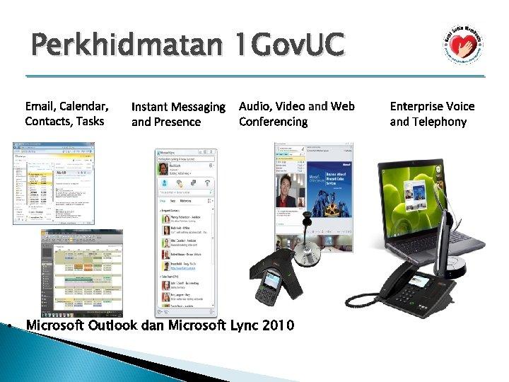 Perkhidmatan 1 Gov. UC • Microsoft Outlook dan Microsoft Lync 2010
