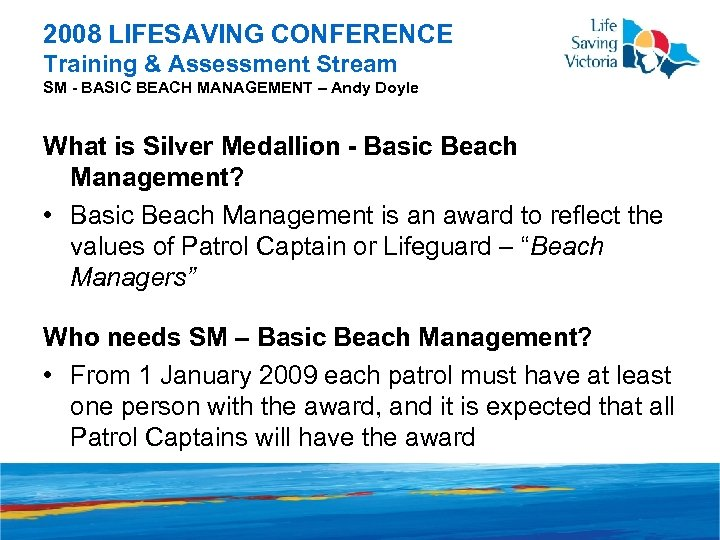 2008 LIFESAVING CONFERENCE Training & Assessment Stream SM - BASIC BEACH MANAGEMENT – Andy