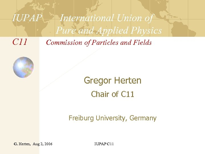 IUPAP C 11 International Union of Pure and Applied Physics Commission of Particles and