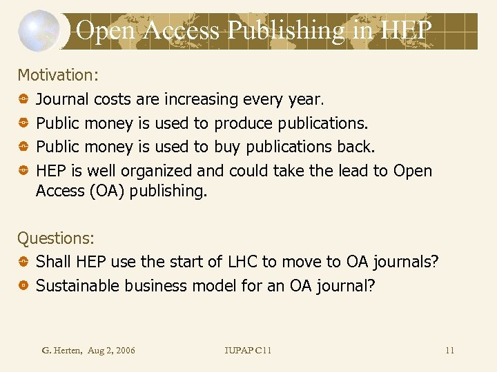 Open Access Publishing in HEP Motivation: Journal costs are increasing every year. Public money