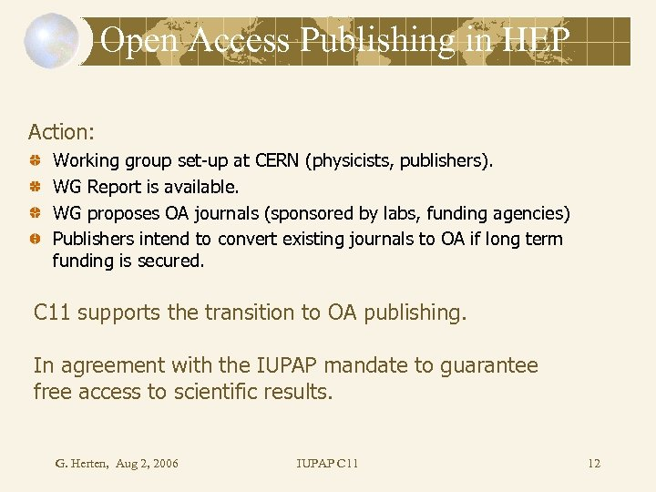 Open Access Publishing in HEP Action: Working group set-up at CERN (physicists, publishers). WG