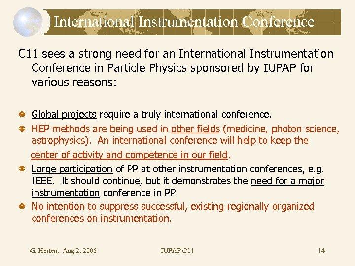 International Instrumentation Conference C 11 sees a strong need for an International Instrumentation Conference