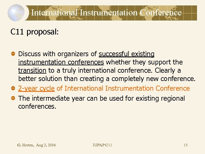 International Instrumentation Conference C 11 proposal: Discuss with organizers of successful existing instrumentation conferences