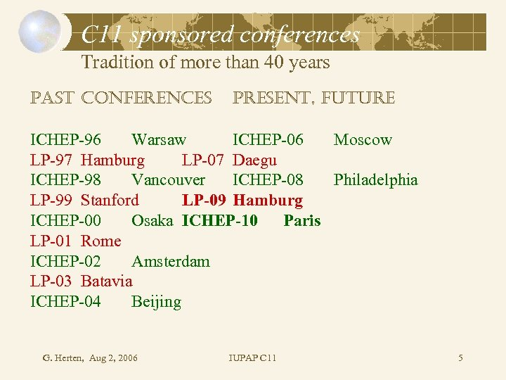 C 11 sponsored conferences Tradition of more than 40 years Past conferences Present, future