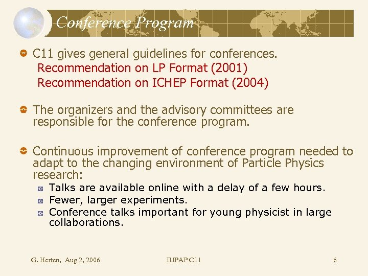 Conference Program C 11 gives general guidelines for conferences. Recommendation on LP Format (2001)