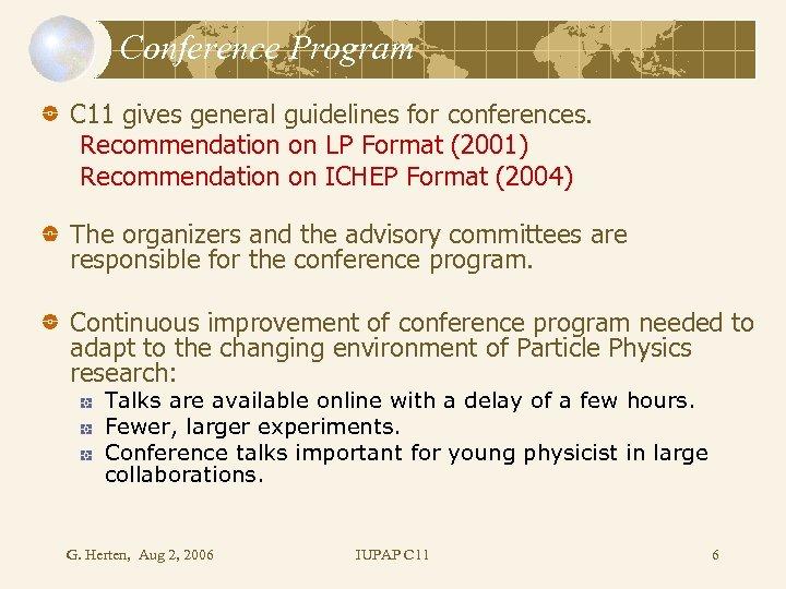 Conference Program C 11 gives general guidelines for conferences. Recommendation on LP Format (2001)