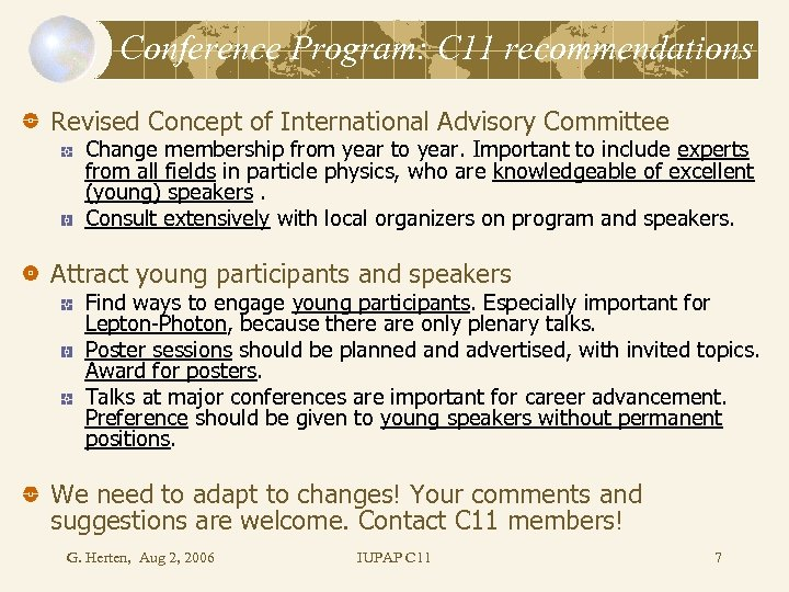 Conference Program: C 11 recommendations Revised Concept of International Advisory Committee Change membership from
