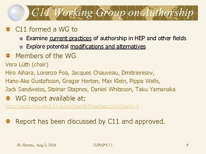 C 11 Working Group on Authorship C 11 formed a WG to Examine current