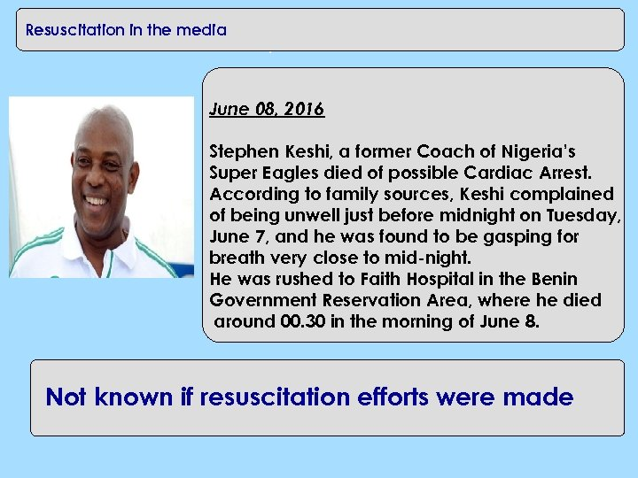 CPR in the workplace Resuscitation in the media June 08, 2016 Stephen Keshi, a