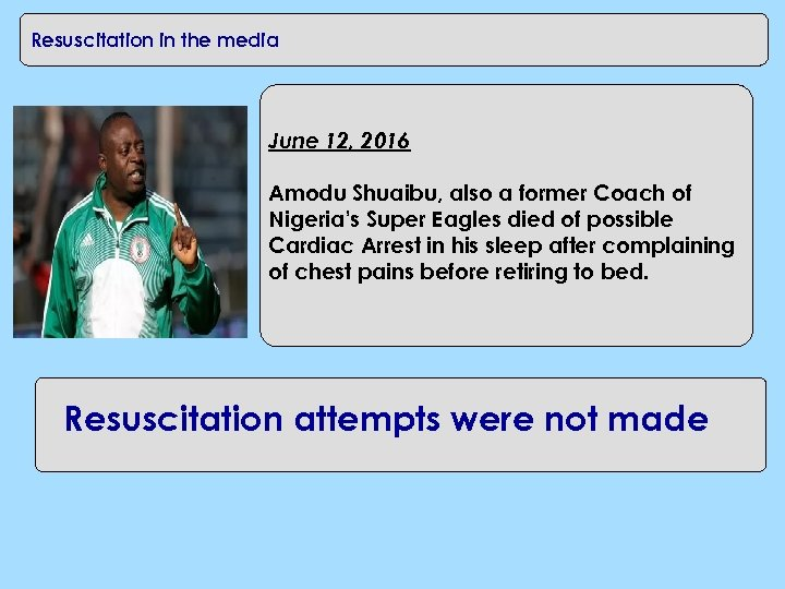 CPR in the workplace Resuscitation in the media June 12, 2016 Amodu Shuaibu, also