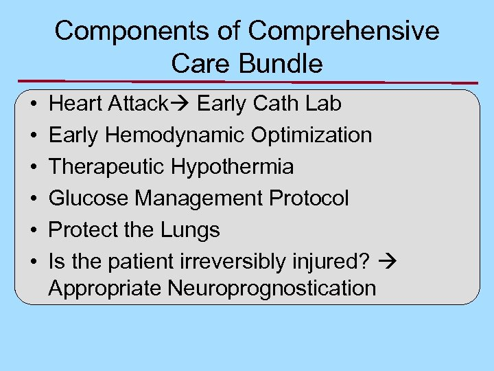 Components of Comprehensive Care Bundle • • • Heart Attack Early Cath Lab Early