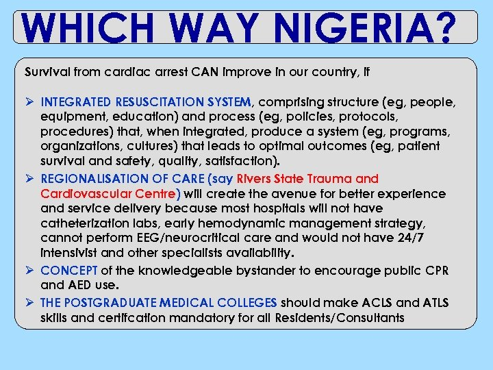 WHICH WAY NIGERIA? Survival from cardiac arrest CAN improve in our country, if Ø