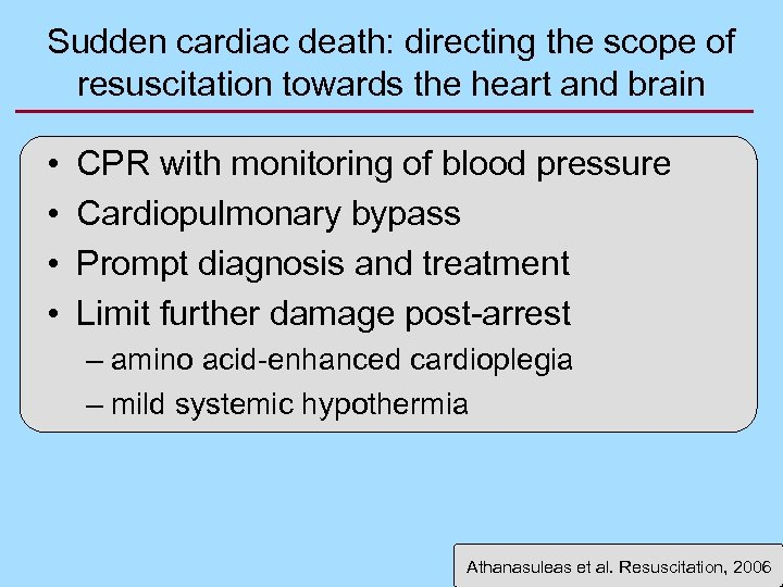 Sudden cardiac death: directing the scope of resuscitation towards the heart and brain •