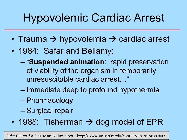 Hypovolemic Cardiac Arrest • Trauma hypovolemia cardiac arrest • 1984: Safar and Bellamy: –