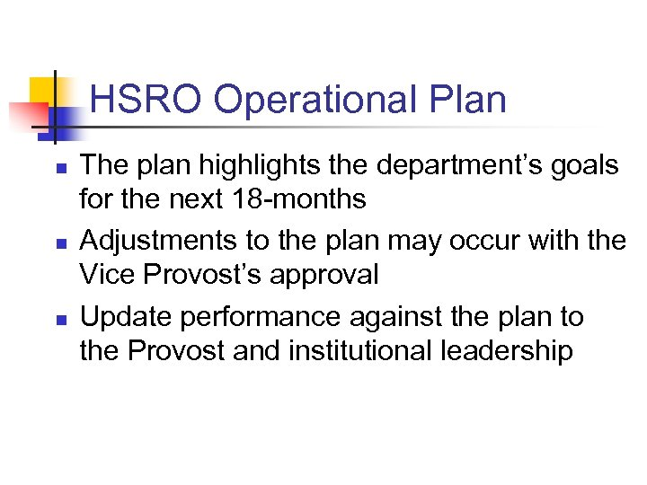 HSRO Operational Plan n The plan highlights the department's goals for the next 18