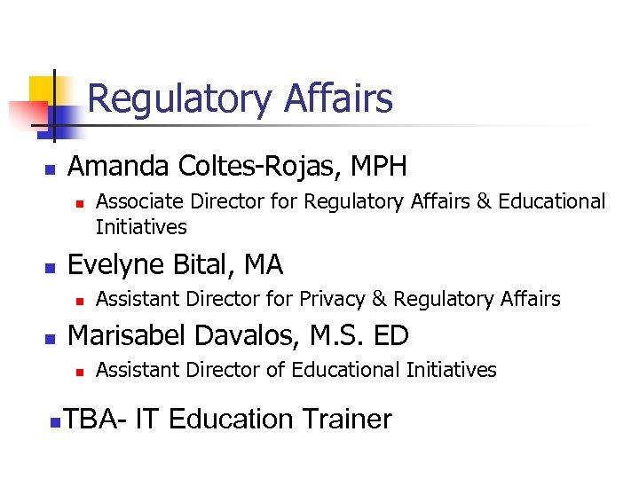 Regulatory Affairs n Amanda Coltes-Rojas, MPH n n Evelyne Bital, MA n n Assistant