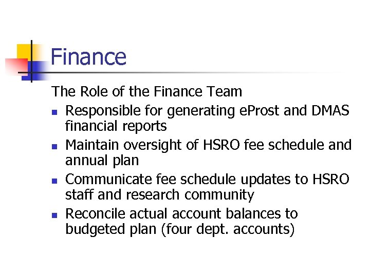 Finance The Role of the Finance Team n Responsible for generating e. Prost and