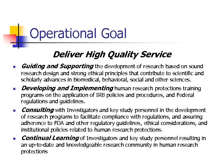 Operational Goal Deliver High Quality Service n Guiding and Supporting the development of research