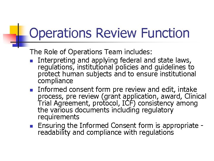 Operations Review Function The Role of Operations Team includes: n Interpreting and applying federal