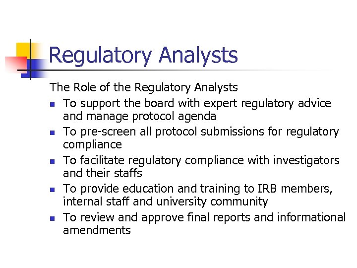Regulatory Analysts The Role of the Regulatory Analysts n To support the board with