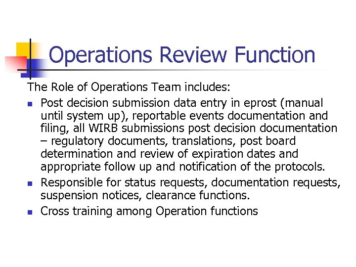 Operations Review Function The Role of Operations Team includes: n Post decision submission data