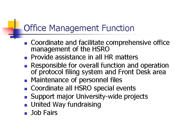 Office Management Function n n n n Coordinate and facilitate comprehensive office management of