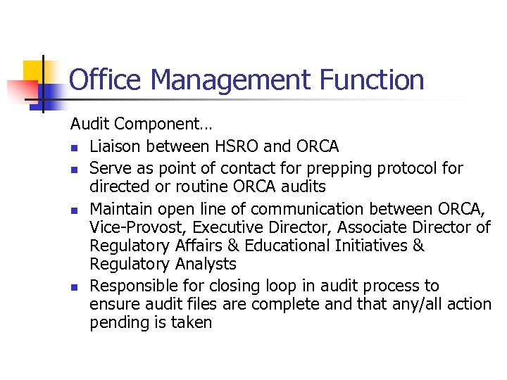Office Management Function Audit Component… n Liaison between HSRO and ORCA n Serve as