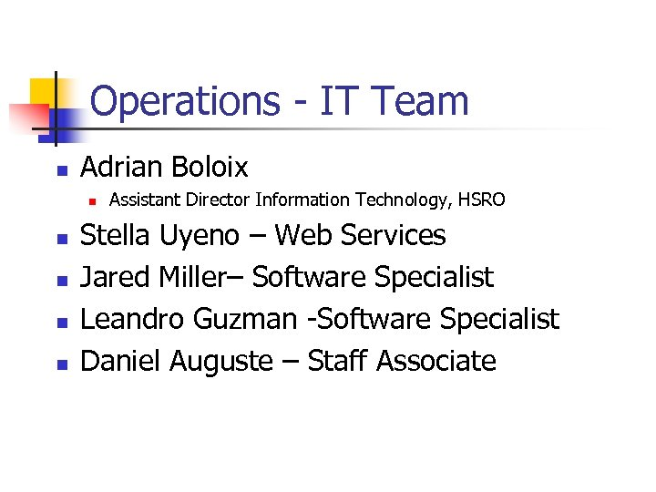 Operations - IT Team n Adrian Boloix n n n Assistant Director Information Technology,