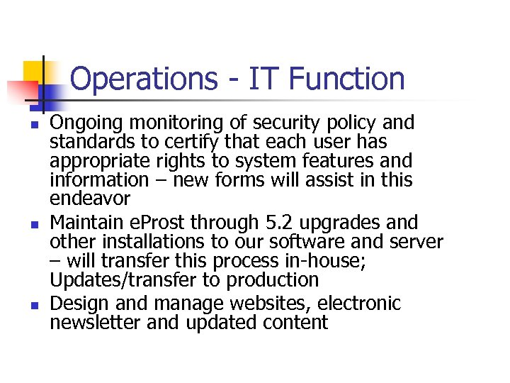 Operations - IT Function n Ongoing monitoring of security policy and standards to certify