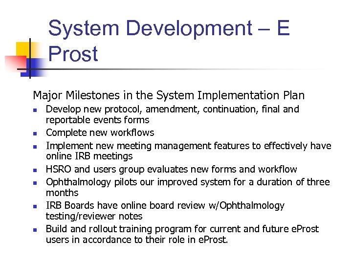 System Development – E Prost Major Milestones in the System Implementation Plan n n