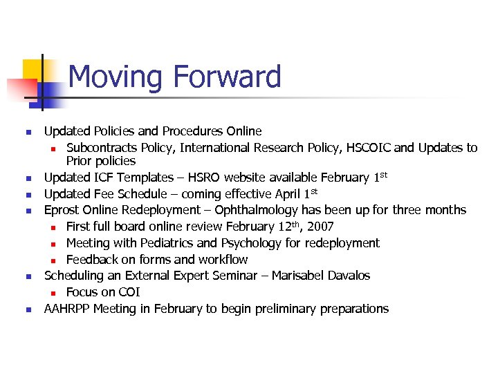Moving Forward n n n Updated Policies and Procedures Online n Subcontracts Policy, International