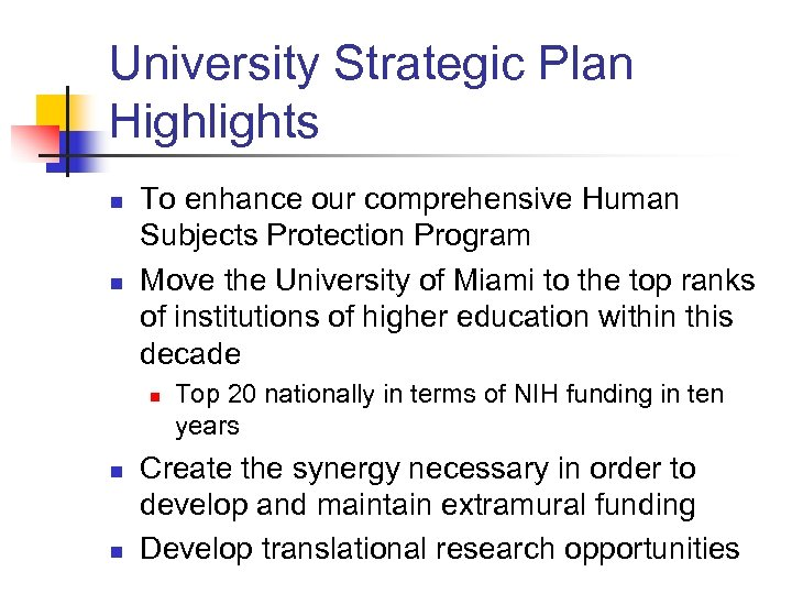 University Strategic Plan Highlights n n To enhance our comprehensive Human Subjects Protection Program
