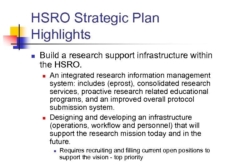 HSRO Strategic Plan Highlights n Build a research support infrastructure within the HSRO. n