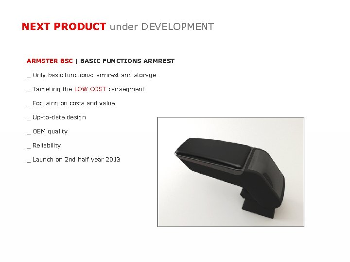 NEXT PRODUCT under DEVELOPMENT ARMSTER BSC   BASIC FUNCTIONS ARMREST _ Only basic functions: