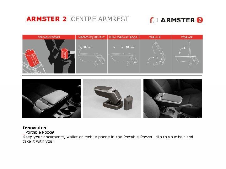 ARMSTER 2 CENTRE ARMREST Innovation _Portable Pocket Keep your documents, wallet or mobile phone