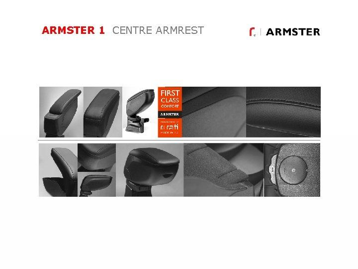 ARMSTER 1 CENTRE ARMREST