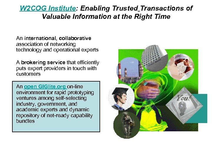 W 2 COG Institute: Enabling Trusted Transactions of Valuable Information at the Right Time