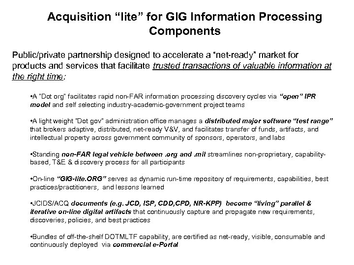 "Acquisition ""lite"" for GIG Information Processing Components Public/private partnership designed to accelerate a ""net-ready"""