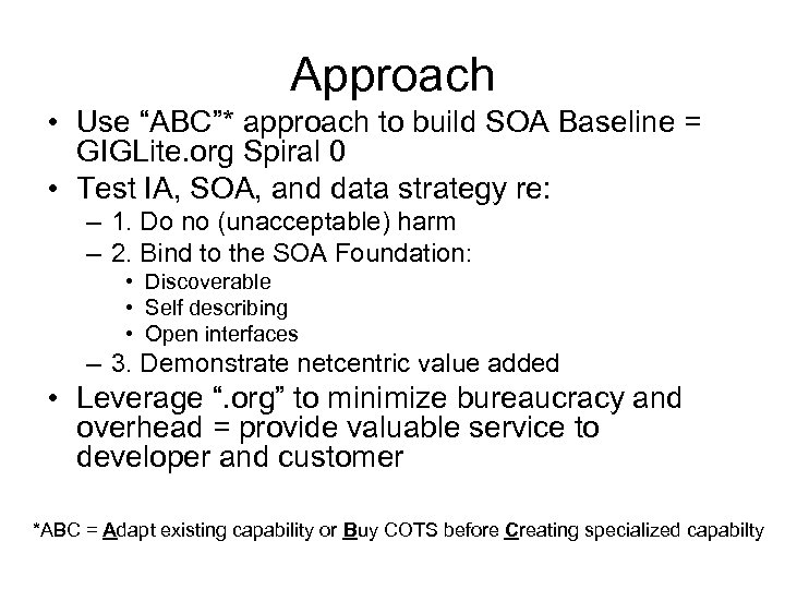 "Approach • Use ""ABC""* approach to build SOA Baseline = GIGLite. org Spiral 0"