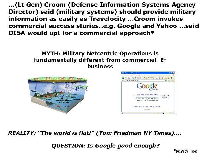 …(Lt Gen) Croom (Defense Information Systems Agency Director) said (military systems) should provide military
