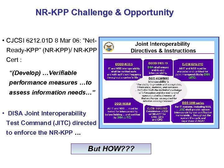 "NR-KPP Challenge & Opportunity • CJCSI 6212. 01 D 8 Mar 06: ""Net. Ready-KPP"""