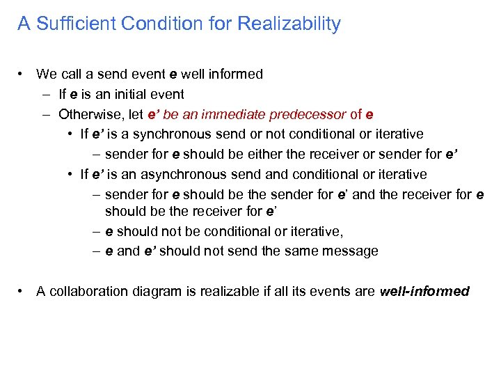 A Sufficient Condition for Realizability • We call a send event e well informed