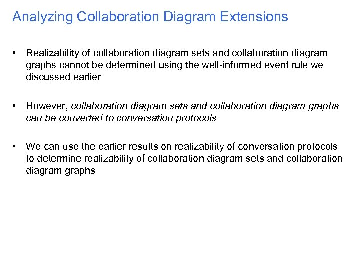 Analyzing Collaboration Diagram Extensions • Realizability of collaboration diagram sets and collaboration diagram graphs