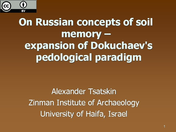On Russian concepts of soil memory – expansion of Dokuchaev's pedological paradigm Alexander Tsatskin
