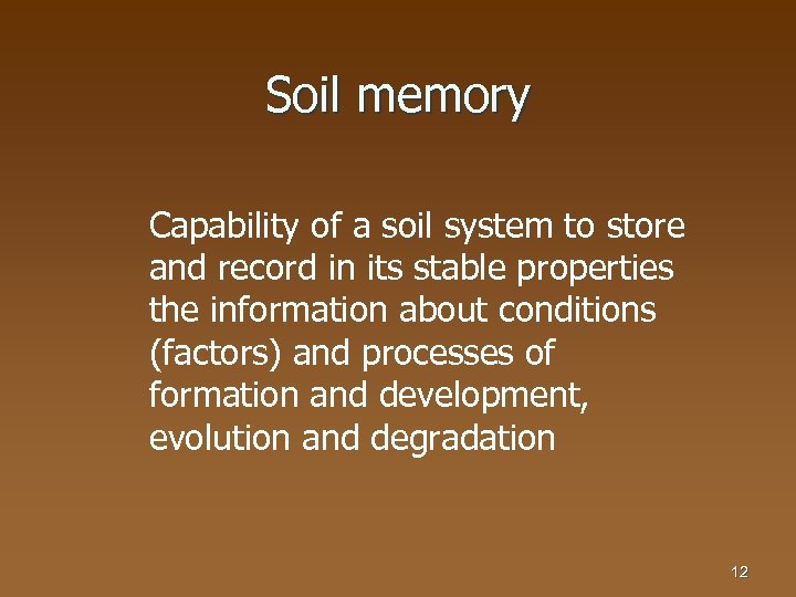 Soil memory Capability of a soil system to store and record in its stable