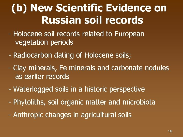 (b) New Scientific Evidence on Russian soil records - Holocene soil records related to
